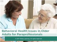 Behavioral Health Issues in Older Adults for Paraprofessionals
