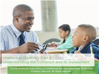 Intellectual Disability Part 1: Understanding the Construct and Its Assessment