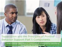 Supervision and the Principles of Positive Behavior Support Part 1: Components